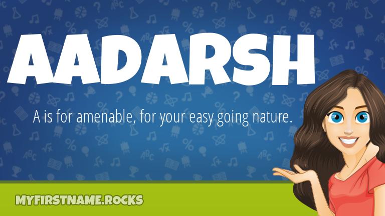 My First Name Aadarsh Rocks!