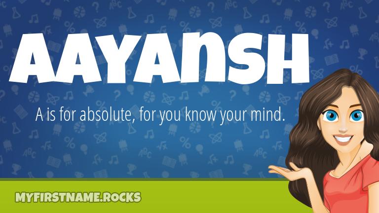 My First Name Aayansh Rocks!