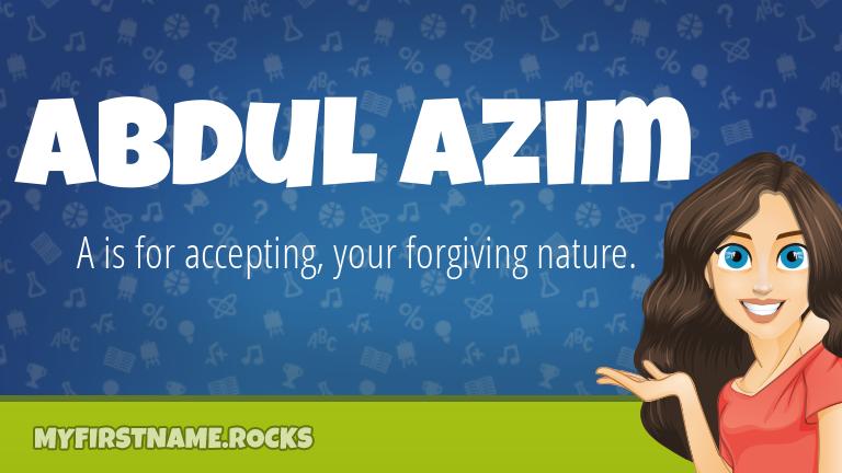 My First Name Abdul Azim Rocks!