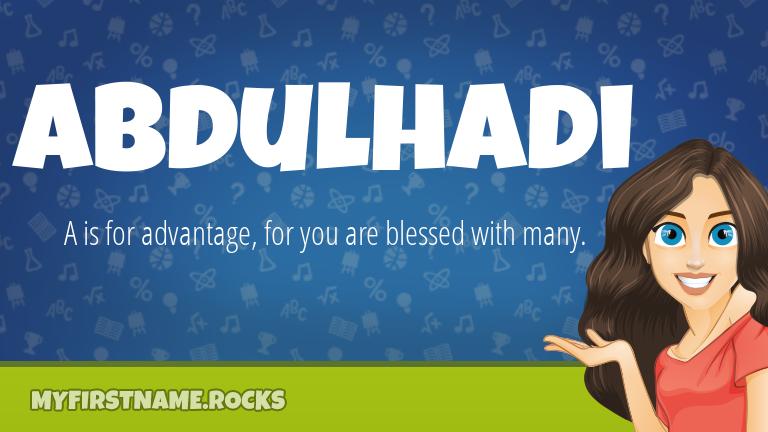 My First Name Abdulhadi Rocks!