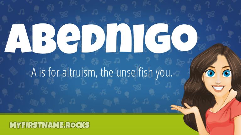 My First Name Abednigo Rocks!