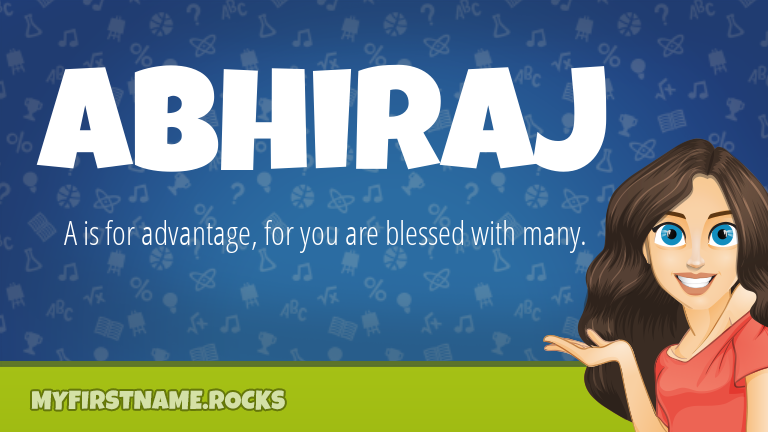 My First Name Abhiraj Rocks!