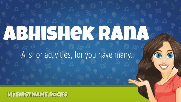 My First Name Abhishek Rana Rocks!