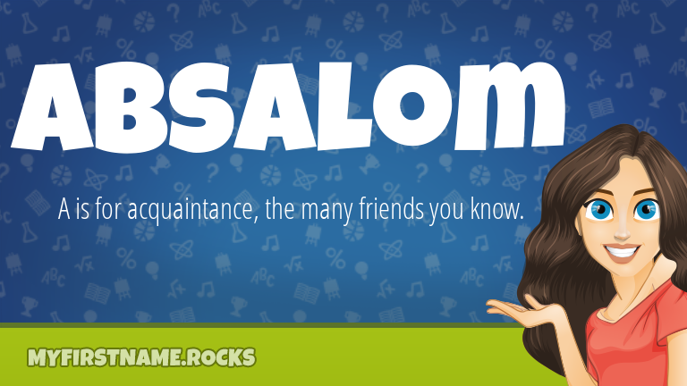 My First Name Absalom Rocks!