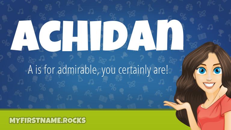 My First Name Achidan Rocks!