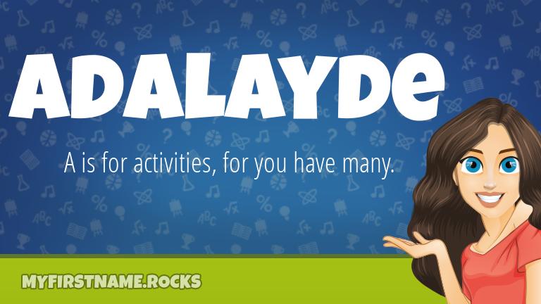 My First Name Adalayde Rocks!