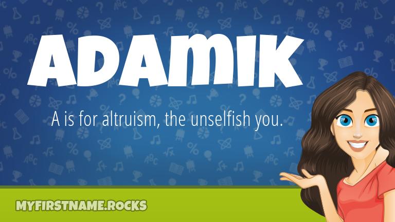 My First Name Adamik Rocks!