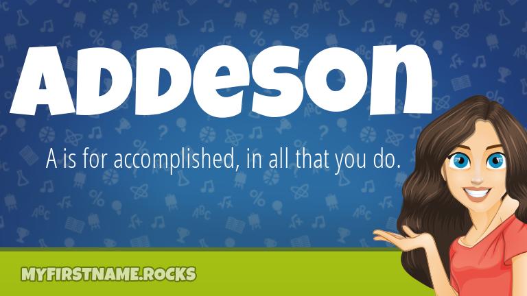 My First Name Addeson Rocks!