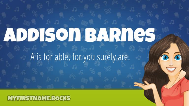 My First Name Addison Barnes Rocks!