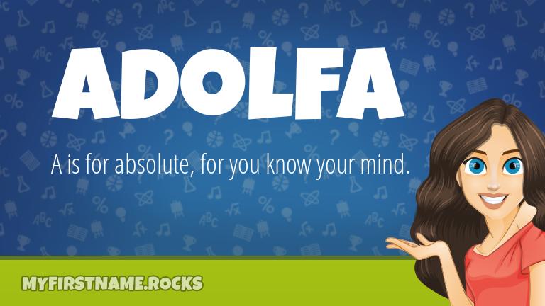 My First Name Adolfa Rocks!