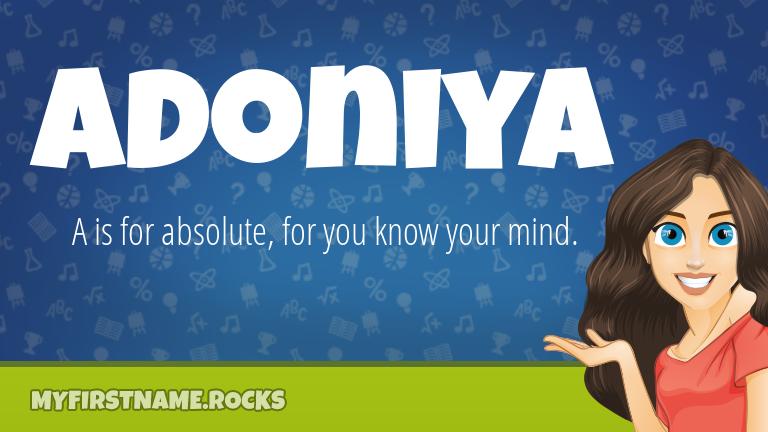 My First Name Adoniya Rocks!