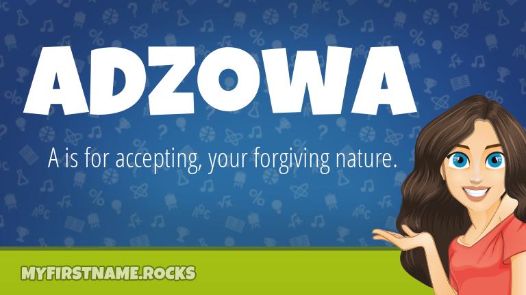 My First Name Adzowa Rocks!