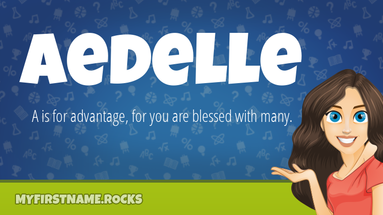 My First Name Aedelle Rocks!