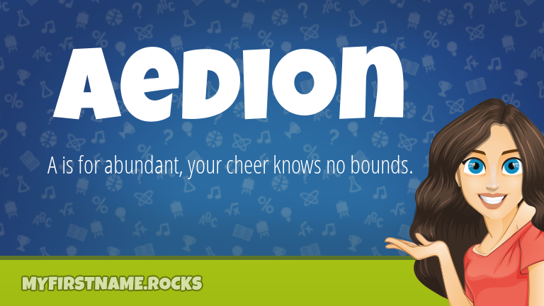 My First Name Aedion Rocks!