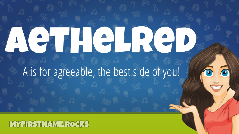 My First Name Aethelred Rocks!