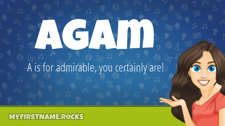 My First Name Agam Rocks!