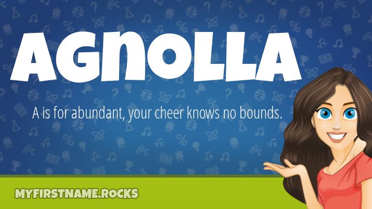 My First Name Agnolla Rocks!