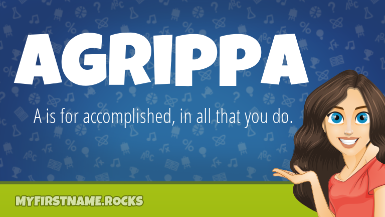 My First Name Agrippa Rocks!