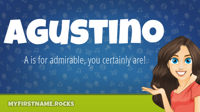My First Name Agustino Rocks!