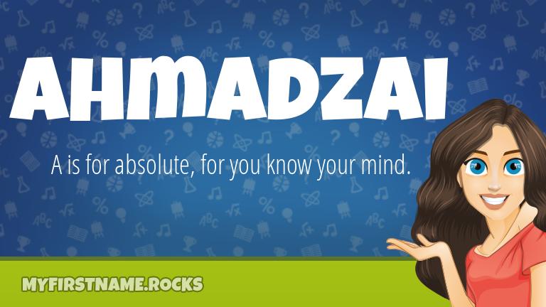 My First Name Ahmadzai Rocks!