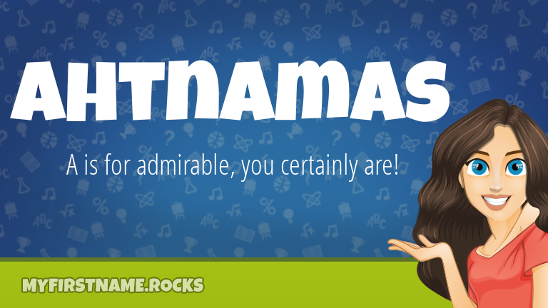 My First Name Ahtnamas Rocks!