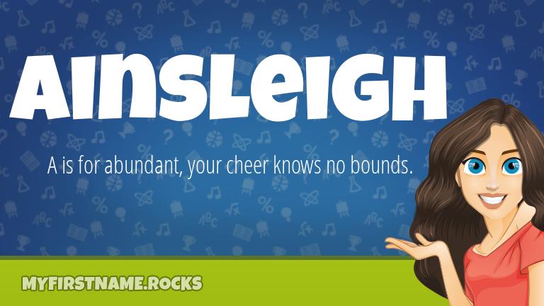 My First Name Ainsleigh Rocks!
