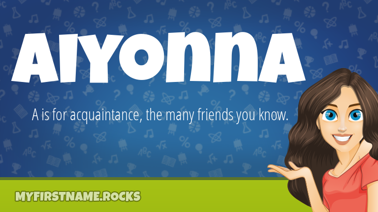 My First Name Aiyonna Rocks!