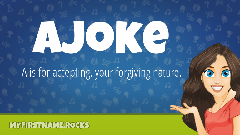 My First Name Ajoke Rocks!