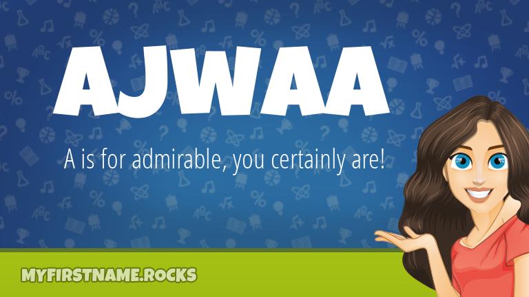My First Name Ajwaa Rocks!
