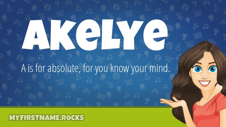 My First Name Akelye Rocks!