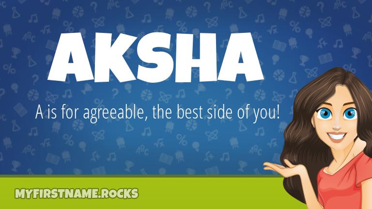 My First Name Aksha Rocks!