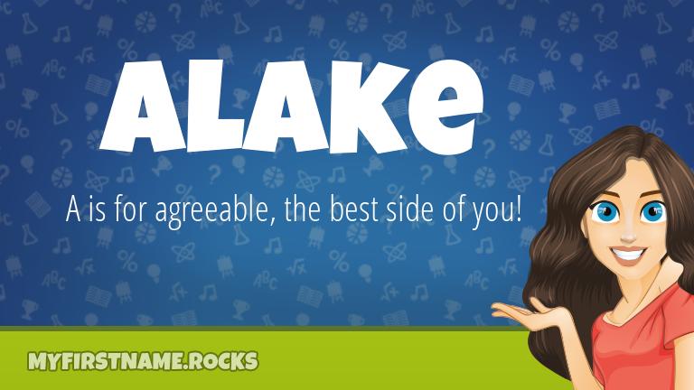 My First Name Alake Rocks!