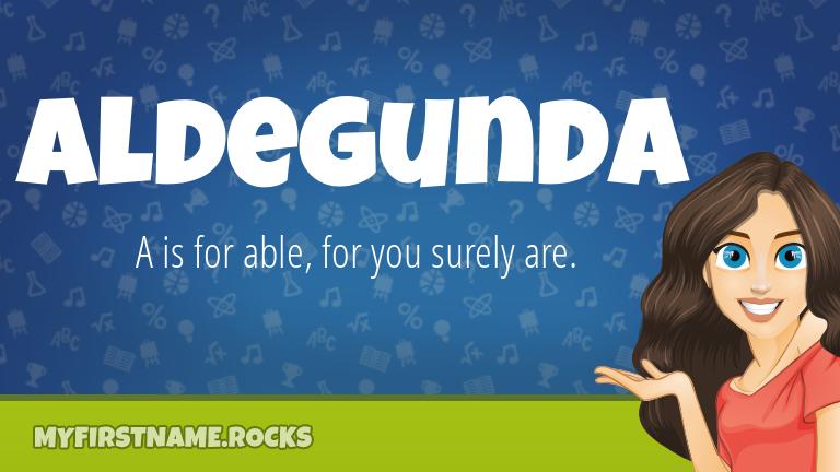 My First Name Aldegunda Rocks!