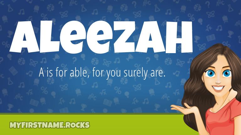 My First Name Aleezah Rocks!