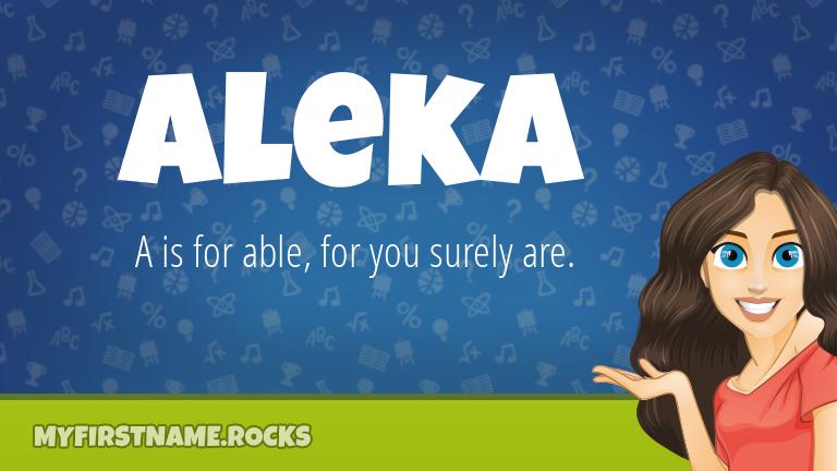 My First Name Aleka Rocks!