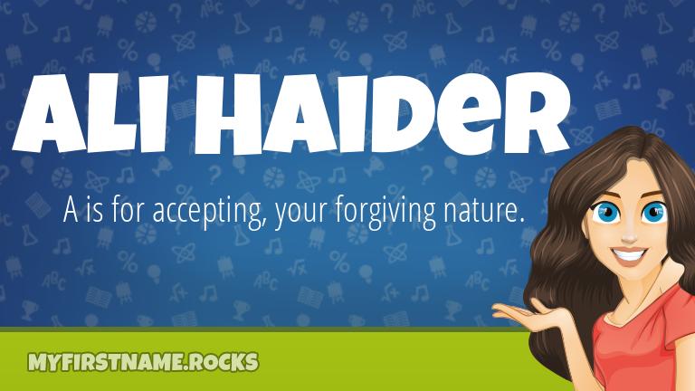 My First Name Ali Haider Rocks!