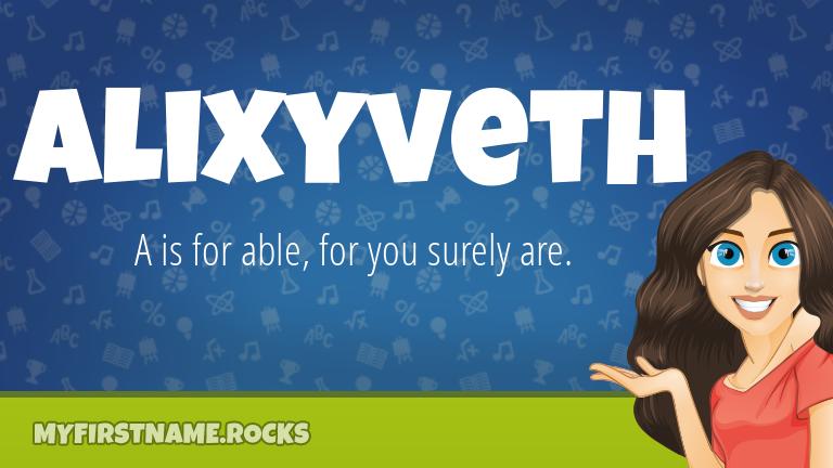 My First Name Alixyveth Rocks!
