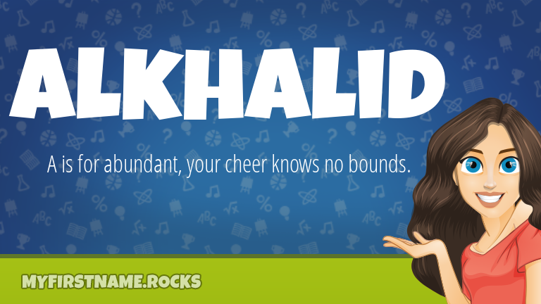 My First Name Alkhalid Rocks!