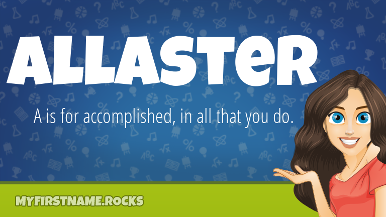 My First Name Allaster Rocks!