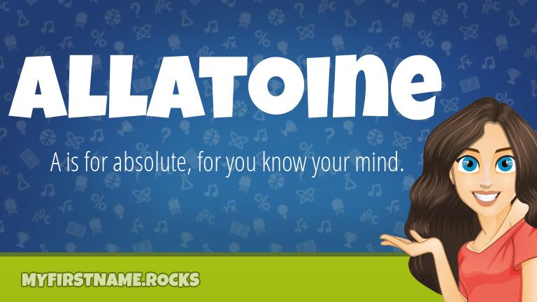 My First Name Allatoine Rocks!
