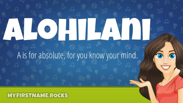 My First Name Alohilani Rocks!