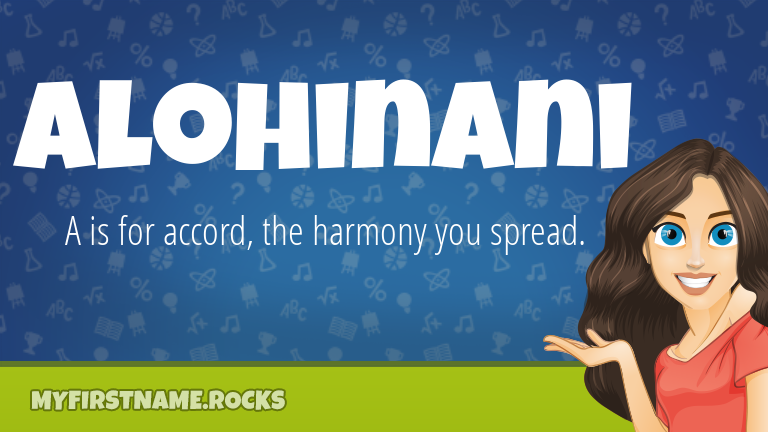 My First Name Alohinani Rocks!