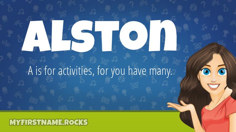 My First Name Alston Rocks!