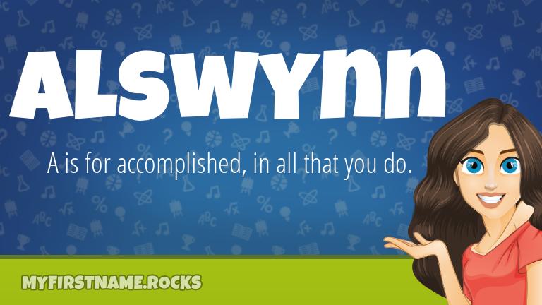 My First Name Alswynn Rocks!