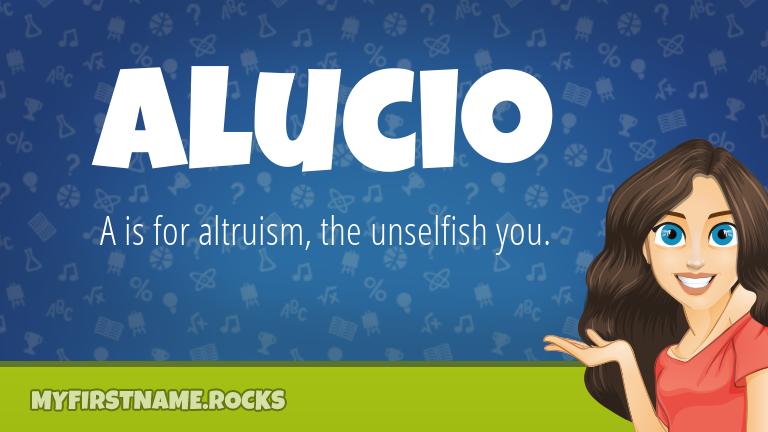 My First Name Alucio Rocks!