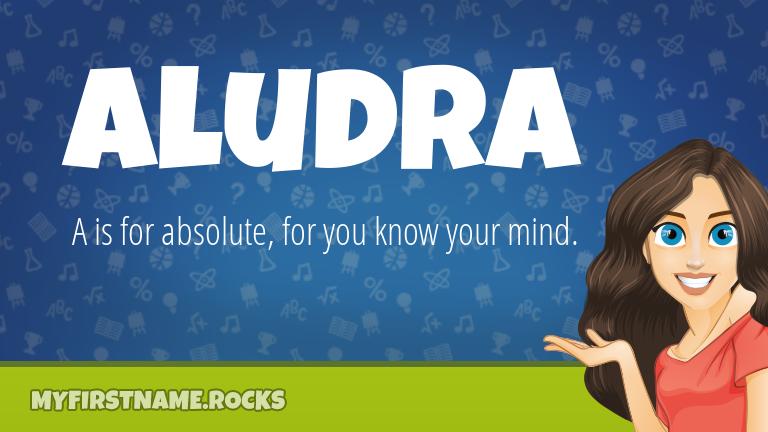 My First Name Aludra Rocks!