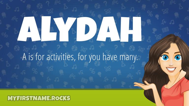 My First Name Alydah Rocks!
