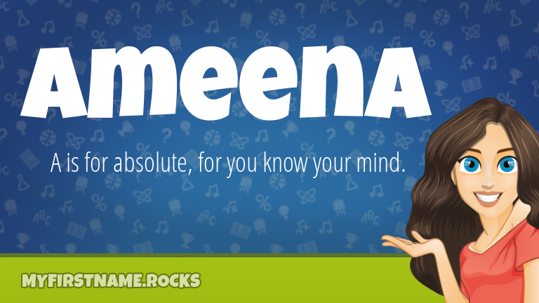 My First Name Ameena Rocks!