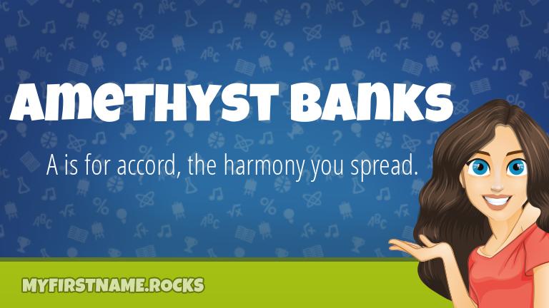My First Name Amethyst Banks Rocks!