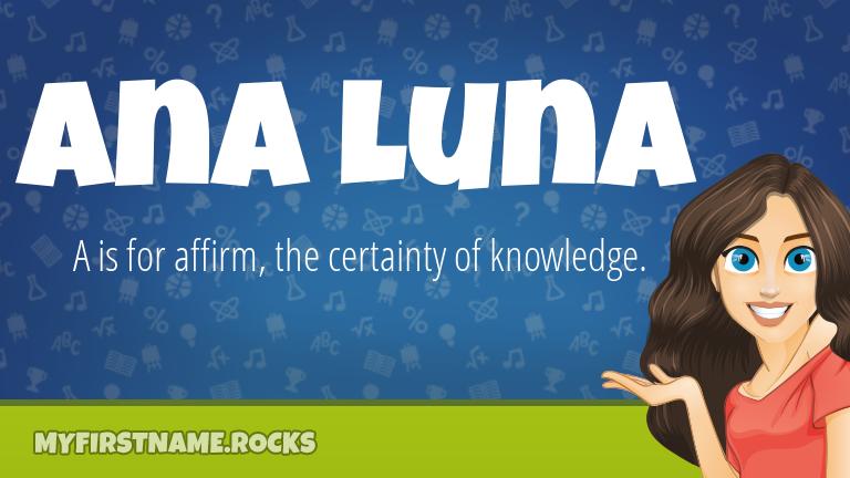 My First Name Ana Luna Rocks!